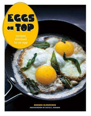 Eggs on Top Recipes Elevated by an Egg