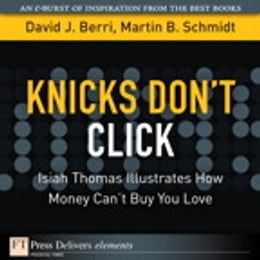 Book Knicks Don't Click: Isiah Thomas Illustrates How Money Can't Buy You Love by Martin Schmidt