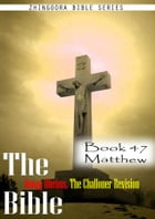 The Bible Douay-Rheims, the Challoner Revision,Book 47 Matthew by Zhingoora Bible Series