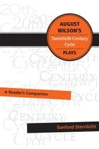 August Wilson's Twentieth-Century Cycle Plays: A Reader's Companion