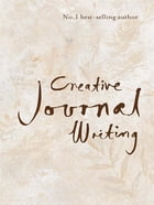Creative Journal Writing: The Art and Heart of Reflection by Stephanie Dowrick