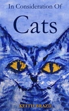 In Consideration of Cats by Keith Brazil