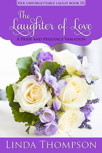 The Laughter of Love: A Pride and Prejudice Variation