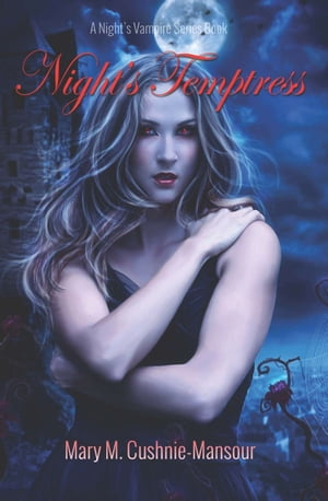 Night's Temptress by Mary M. Cushnie-Mansour