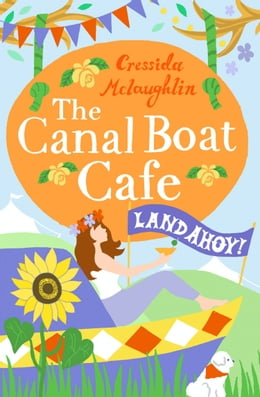 Book Land Ahoy!: A perfect feel good romance (The Canal Boat Café, Book 4) by Cressida McLaughlin