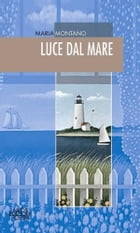 Luce dal mare by Maria Montano