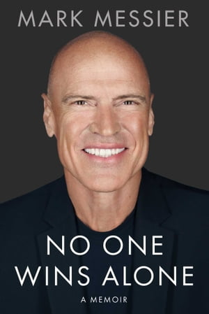 No One Wins Alone by Mark Messier