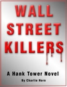 Wall Street Killers by Charlie Horn