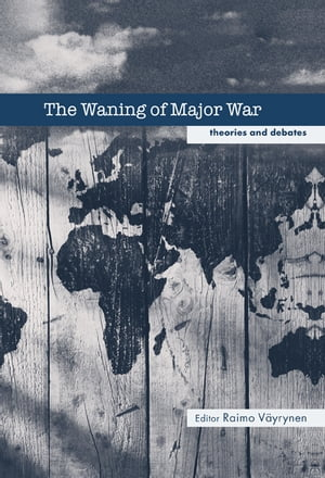 The Waning of Major War Theories and Debates