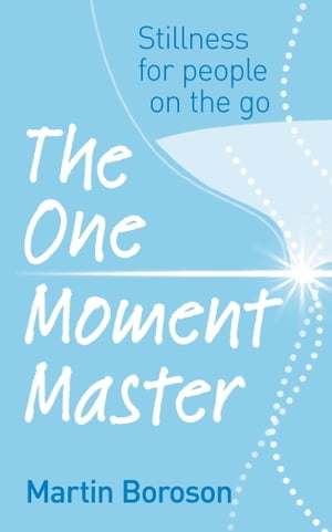The One Moment Master Stillness for people on the go