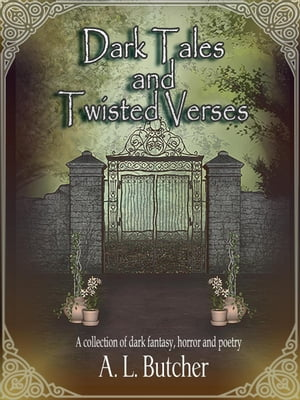 Dark Tales and Twisted Verses: A Fire-Side Tales Collection, #2 de A L Butcher