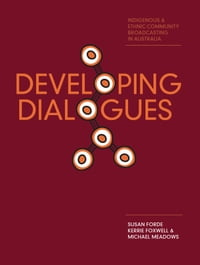 Developing Dialogues: Indigenous and Ethnic Community Broadcasting in Australia