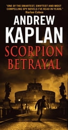 Scorpion Betrayal by Andrew Kaplan