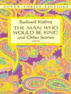 The Man Who Would Be King: and Other Stories by Rudyard Kipling