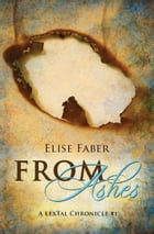 From Ashes by Elise Faber
