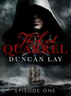 The Last Quarrel: Episode 1 by Duncan Lay