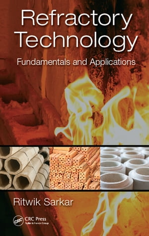 Refractory Technology Fundamentals and Applications