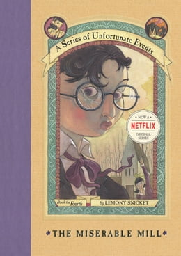 Book A Series of Unfortunate Events #4: The Miserable Mill by Lemony Snicket
