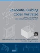 Residential Building Codes Illustrated: A Guide to Understanding the 2009 International Residential…
