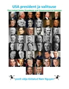 USA president ja valitsuse: The United States Presidents and Government In Estonian by Nam Nguyen