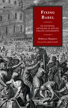 Fixing Babel: An Historical Anthology of Applied English Lexicography