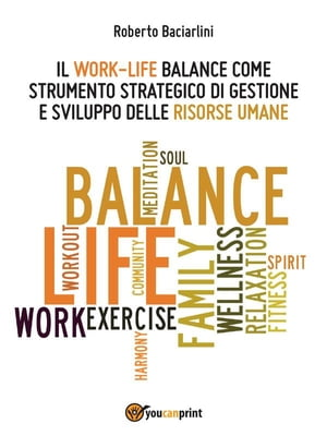Il Work- life Balance by Roberto Baciarlini