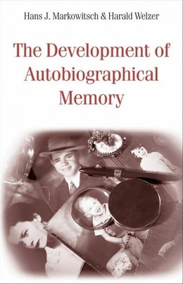 Book The Development of Autobiographical Memory by Galician, Mary-Lou
