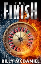 The Finish by Billy McDaniel
