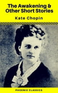 Kate Chopin: The Awakening & Other Short Stories d38cf6a6-9a02-4d16-8893-d114568047c9