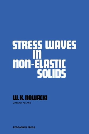 Stress Waves in Non-Elastic Solids