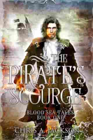 The Pirate's Scourge: Blood Sea Tales, #1