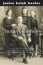 Honey and Ashes: A Story of Family