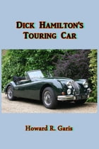 Dick Hamilton's Touring Car by Howard R. Garis