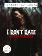 I Don't Date Cheerleaders by Jacqueline Dohim