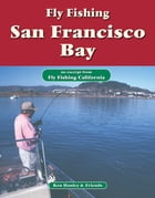 Fly Fishing San Francisco Bay: An excerpt from Fly Fishing California by Ken Hanley
