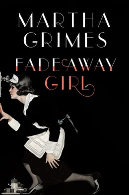 Book Fadeaway Girl: A Novel by Martha Grimes