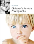 The Art of Children's Portrait Photography c0b9d667-bf17-4f99-a447-7778386eec17