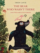 The Bear Who Wasn't There Cover Image