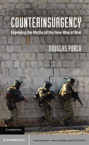Counterinsurgency Exposing the Myths of the New Way of War