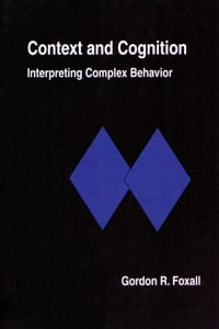 Context and Cognition: Interpreting Complex Behavior