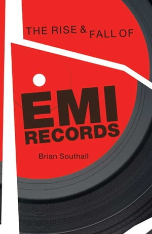 The Rise & Fall of EMI Records