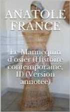 Le Mannequin d'osier (Histoire contemporaine, II) (Version annotée) by Anatole France
