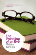 9780007482597 - Brian Aldiss: The Twinkling of an Eye (The Brian Aldiss Collection) - Buch