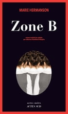 Zone B by Marie Hermanson