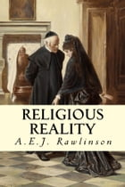 Religious Reality by A.E.J. Rawlinson