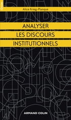Analyser les discours institutionnels by Alice Krieg-Planque