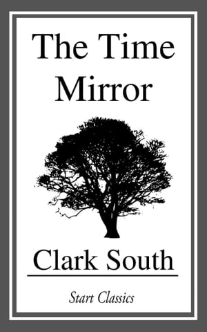 The Time Mirror by Clark South