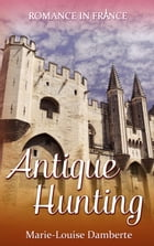 Antique Hunting by Marie-Louise Damberte