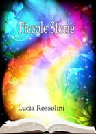 Piccole storie by Lucia Rossolini