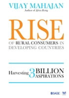 Rise of Rural Consumers in Developing Countries: Harvesting 3 Billion Aspirations